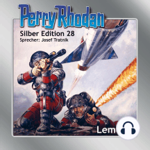 "Perry Rhodan Silber Edition 28: Lemuria: Perry Rhodan-Zyklus ""Die Meister der Insel"""