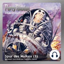 "Perry Rhodan Silber Edition 79: Spur des Molkex (Teil 1): Perry Rhodan-Zyklus ""Das Konzil"""