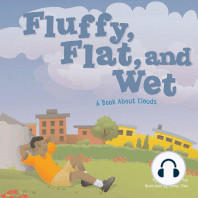 Fluffy, Flat, and Wet
