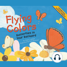 Flying Colors: Butterflies in Your Backyard