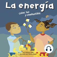 energía, La: Calor, luz y combustible