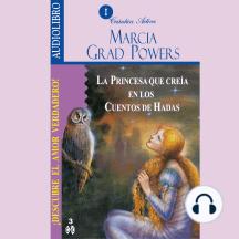 Princesa Que Creía En Los Cuentos De Hadas, La: Descubre el amor verdadero
