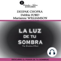Luz De Tu Sombra, La: Descubre el poder de tu sombra