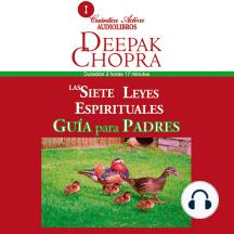 7 Leyes Espirituales, Guía Para Padres, Las: Cómo conducir a sus hijos hacia el éxito y realización personal