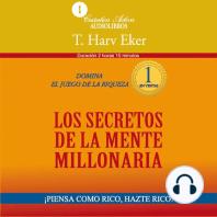 Secretos De La Mente Millonaria, Los: Domina el juego de la riqueza