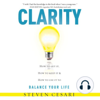 Clarity - How to Get It, How to Keep It, and How to Use It to Balance Your Life