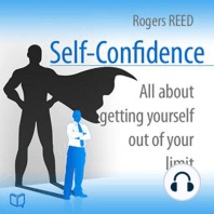 Self-Confidence: All About Getting Yourself Out of Your Limit