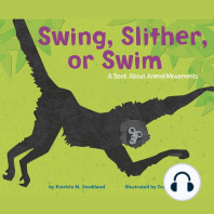 Swing, Slither, or Swim: A Book About Animal Movements
