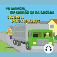 Yo manejo un camión de la basura/I Drive a Garbage Truck