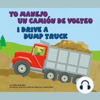Yo manejo un camión de volteo/I Drive a Dump Truck