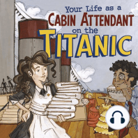 Your Life as a Cabin Attendant on the Titanic