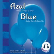Azul/Blue: Mira el azul que te rodea/Seeing Blue All Around Us