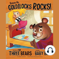 Believe Me, Goldilocks Rocks!