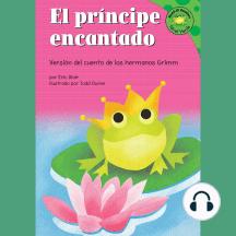 principe encantado, El: Versión del cuento de los hermanos Grimm