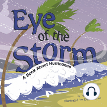 Eye of the Storm: A Book About Hurricanes