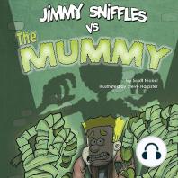 Jimmy Sniffles vs the Mummy