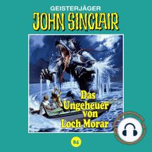 John Sinclair, Tonstudio Braun, Folge 84: Das Ungeheuer von Loch Morar. Teil 1 von 2 (Ungekürzt)