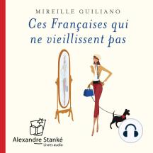 Ces Françaises qui ne viellissent pas: Défier les années avec style et audace