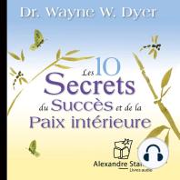 Les 10 secrets du succès et de la paix intérieure