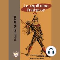 Capitaine Fracasse, Le