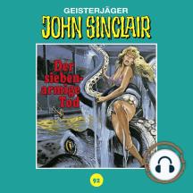 John Sinclair, Tonstudio Braun, Folge 92: Der siebenarmige Tod (Ungekürzt)