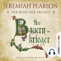 Der Bauernkrieger - Der Bund der Freiheit - Freiheitsbund-Saga 3 (Gekürzt)