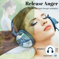 Release Anger: Meditation to release anger and for total forgiveness