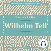 Wilhelm Tell (Ungekürzt)