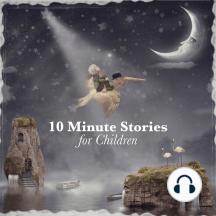 10 Minute Stories for Children