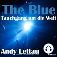 Blue, The - Tauchgang um die Welt (Ungekürzt)