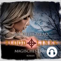 Magisches Erbe - Bloodlines 3 (Ungekürzt)