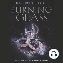 Burning Glass: Her Gift Is The Empire's Curse