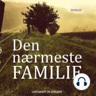 Den nærmeste familie (uforkortet)