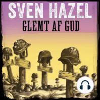 Glemt af Gud - Sven Hazels krigsromaner 11 (uforkortet)