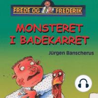 Monsteret i badekarret - Frede og Frederik (uforkortet)