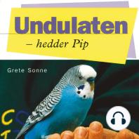 Undulaten - hedder Pip (uforkortet)