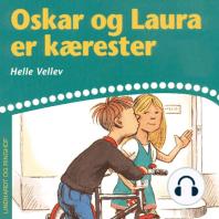 Oskar og Laura er kærester (uforkortet)