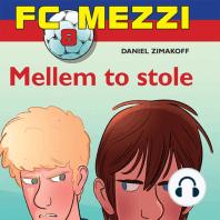 Mellem to stole - FC Mezzi 8 (uforkortet)