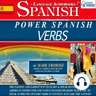 Power Spanish Verbs: The Fastest and Easiest Way to Learn & Speak Spanish Verbs!! American Instructor and Native Spanish Speakers Teach You to Speak Authentic Spanish Verbs in Context Just Like the Natives!