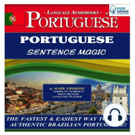 Portuguese Sentence Magic: The Fastest & Easiest Way to Speak Authentic Brazilian Portuguese!