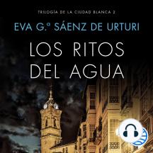 Ritos del agua, Los: Trilogía de La Ciudad Blanca 2