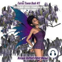 Adell Bell Fairies: Friends Help Friends