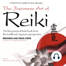 The Japanese Art of Reiki: The First Practical Reiki Book from the Traditional Japanese Perspective