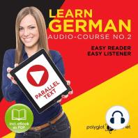 Learn German - Audio-Course No. 2: Easy Reader, Easy Listener