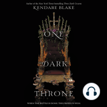 One Dark Throne: When The Battle Is Done, The Crown Is Won.