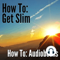 How To: Get Slim