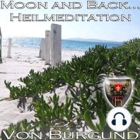 Moon and Back - Heilmeditation zur Förderung Ihrer Intuition