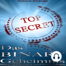 Das Binary Geheimnis: Binäre Optionen sind keine Magie Binäre Optionen Strategie & Erfahrungen