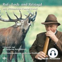 Rufjagd - Lockjagd - Reizjagd: mit Wildmeister Konrad Esterl