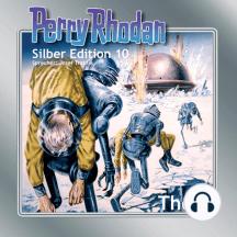 "Perry Rhodan Silber Edition 10: Thora (4057664210661): Perry Rhodan-Zyklus ""Altan und Arkon"""